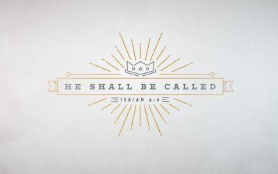 He Shall Be Called.. Mighty God, Everlasting Father