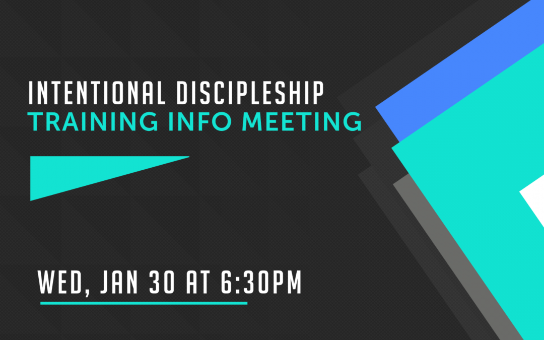 Intentional Discipleship Info Meeting