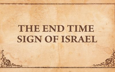 The End Time Sign of Israel
