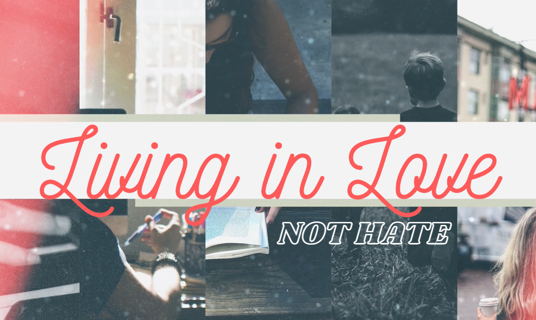Living in Love Not Hate